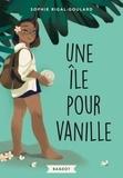 Sophie Rigal-Goulard - Une île pour Vanille.