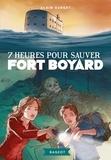 Alain Surget - Fort Boyard Tome 6 : 7 heures pour sauver Fort Boyard.