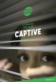 Fabien Clavel - La triologie Lana Blum  : Captive.