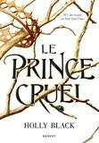 Le prince cruel.