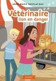 Lion en danger / Anne-Marie Desplat-Duc | Desplat-Duc, Anne-Marie. Auteur