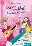 Sylvaine Jaoui - Ma vie selon Moi Tome 10 : Barcelone mi amor !.