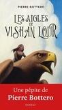 Pierre Bottero - Les aigles de Vishan Lour.