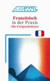Andrea Stettler et Anthony Bulger - Französisch in der Praxis (für Fortgeschrittene).