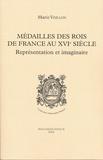 Médailles des rois de France au XVIe siècle : représentation et imaginaire / Marie Veillon   Veillon, Marie