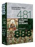 Geneviève Bührer-Thierry et Charles Mériaux - La France avant la France (481-888).
