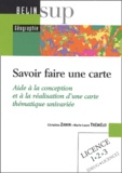 Christine Zanin et Marie-Laure Trémélo - Savoir faire une carte - Aide à la conception et à la réalisation d'une carte thématique univariée.