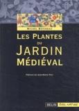 Michel Botineau - Les plantes du jardin médiéval.