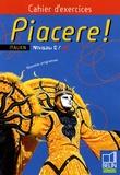 Alexandra Rainon Martinez et Laurent Libenzi - Piacere ! Italien Niveau 2/A2 - Cahier d'exercices.