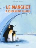 Le manchot a rudement chaud / Vincent Gaudin & Barroux   Gaudin, Vincent (1969-....)