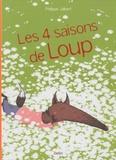 Les 4 saisons de Loup / Philippe Jalbert | Jalbert, Philippe (1971-....)
