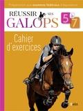 Guillaume Henry et Marine Oussedik - Réussir ses Galops 5 à 7 - Cahier d'exercices.