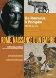 Joël Cornette et Catherine Virlouvet - Rome, naissance d'un empire - De Romulus à Pompée, 753-70 av. J.-C..