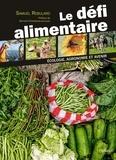 Samuel Rebulard - Le défi alimentaire - Ecologie, agronomie et avenir.