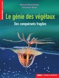 Marcel Bournérias et Christian Bock - Le génie des végétaux - Des conquérants fragiles.