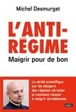 L'antirégime, maigrir pour de bon / Michel Desmurget   Desmurget, Michel