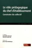 Donatelle Pointereau et Yves de Saint-Do - Le rôle pédagogique du chef d'établissement - Construire du collectif.