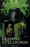 A A Attanasio - Arthor Tome 2 : La louve et le démon.