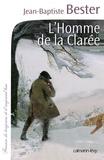 L'homme de la Clarée / Jean-Baptiste Bester | Bester, Jean-Baptiste
