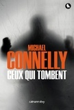 Ceux qui tombent. 18 / Michael Connelly | Connelly, Michael (1956-....)