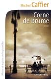 Michel Caffier - Corne de brume.