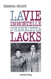 Rebecca Skloot - La vie immortelle d'Henrietta Lacks.