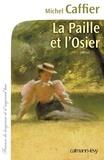 Michel Caffier - La paille et l'osier.