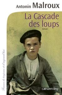Antonin Malroux - La Cascade des loups.