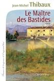 Jean-Michel Thibaux - Le maître des bastides.