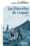 Michel Caffier - Les étincelles de l'espoir.