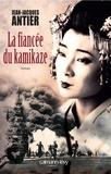 La fiancée du kamikaze / Jean-Jacques Antier | Antier, Jean-Jacques (1928-....)