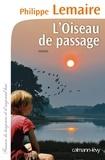 Philippe Lemaire - L'oiseau de passage.