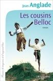 Jean Anglade - Les cousins Belloc.