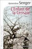 Geneviève Senger - L'enfant de la Cerisaie.