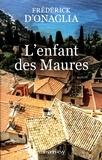 Frédérick d' Onaglia - L'enfant des Maures.