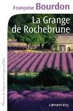 La grange de Rochebrune / Françoise Bourdon | Bourdon, Françoise (1953-....)