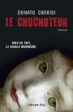 Donato Carrisi - Le Chuchoteur - Dieu se tait. Le diable murmure.
