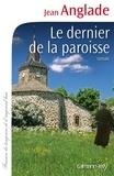 Jean Anglade - Le Dernier de la paroisse.