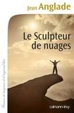 Jean Anglade - Le Sculpteur de nuages.