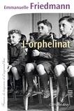 L' orphelinat / Emmanuelle Friedmann | Friedmann, Emmanuelle