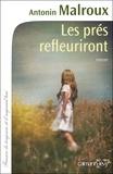 Antonin Malroux - Les prés refleuriront.