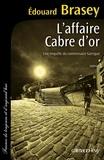 Edouard Brasey - L'affaire Cabre d'or.