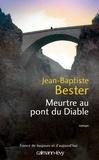 Meurtre au pont du diable / Jean-Baptiste Bester | Bester, Jean-Baptiste