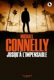 Jusqu'à l'impensable | Connelly, Michael (1956-....)