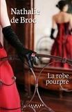 Nathalie de Broc - La robe pourpre.