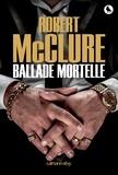 Robert McClure - Ballade mortelle.
