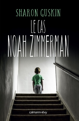 Le cas Noah Zimmerman / Sharon Guskin | Guskin, Sharon. Auteur