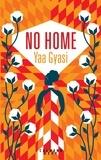 No home / Yaa Gyasi | Gyasi, Yaa (1989-....). Auteur