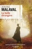 Jean-Paul Malaval - La belle étrangère.