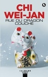 Wei-jan Chi - Rue du Dragon-Couché.